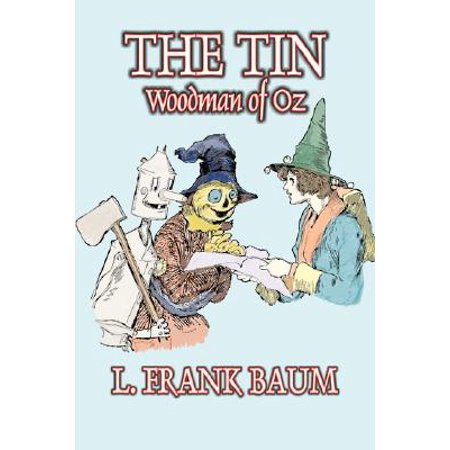 The Tin Woodman of Oz by L. Frank Baum, Fiction, Fantasy, Literary, Fairy Tales, Folk Tales, Legends &