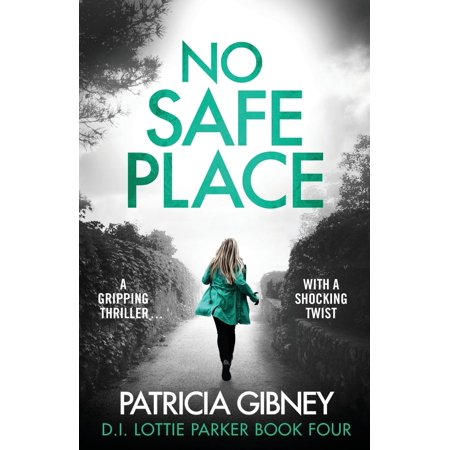 No Safe Place : A Gripping Thriller with a Shocking