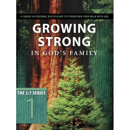 Updated 2: 7: Growing Strong in God\'s Family: A Course in Personal ...