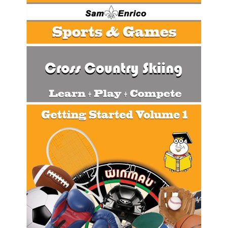 Kids Cross Country Skis (A Beginners Guide to Cross Country Skiing (Volume 1) - eBook )