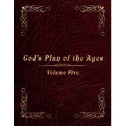 God's Plan of the Ages Volume 5: Messiah through the End of Time (Paperback)