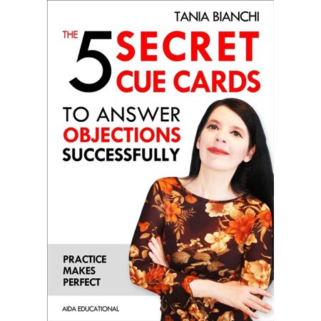 The 5 Secret Cue Cards to answer objections successfully - eBook