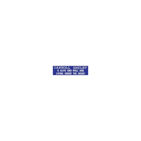 MACs Auto Parts Premier  Products 49-33281 Bumper Sticker - Carroll Shelby Is Alive And Well And Living Under The