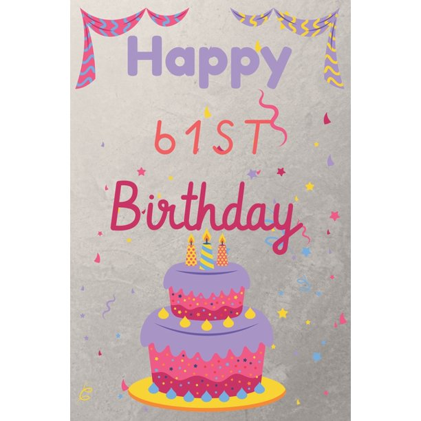 Happy 61st Birthday: 61st Birthday Gift / Birthday Journal