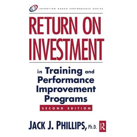 Return on Investment in Training and Performance Improvement Programs - eBook
