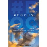 #Focus : Heaven's in Your View