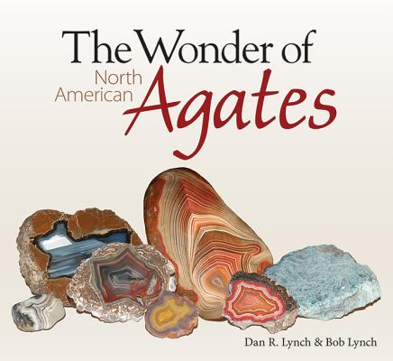 The Wonder of North American Agates (Paperback)