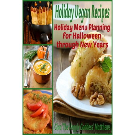 Holiday Vegan Recipes: Holiday Menu Planning for Halloween through New Years - eBook - Vintage Halloween Recipes