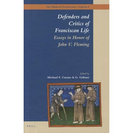 Defenders and Critics of Franciscan Life: Essays in Honor of John V. Fleming