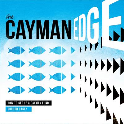 The Cayman Edge: How to Set Up a Cayman Fund - eBook