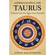 AstroCoaching For Taurus: Unleash Your Star Sign's True Potential - eBook