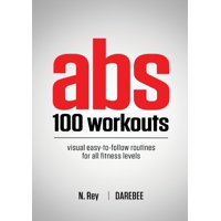 Abs 100 Workouts : Visual easy-to-follow abs exercise routines for all fitness levels