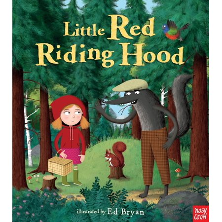 Little Red Riding Hood: A Nosy Crow Fairy Tale - The Original Little Red Riding Hood