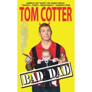 Bad Dad: A Guide to Pitiful Parenting (Paperback)