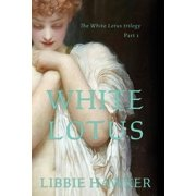White Lotus: White Lotus: Part 1 of the White Lotus Trilogy (Hardcover)