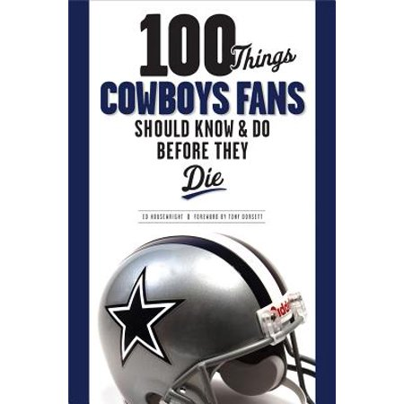 100 Things Cowboys Fans Should Know   Do Before They Die - Walmart.com 97e67fa5a