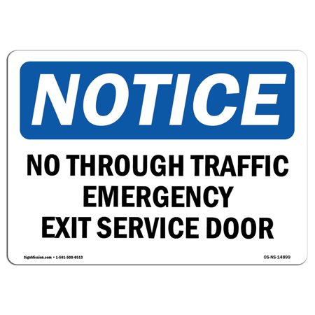 OSHA Notice Sign - No Through Traffic Emergency Exit Service Door   Choose from: Aluminum, Rigid Plastic or Vinyl Label Decal   Protect Your Business, Work Site, Warehouse & Shop   Made in the USA