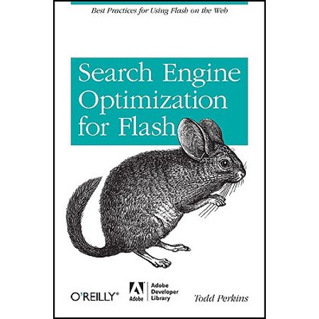 Search Engine Optimization for Flash : Best Practices for Using Flash on the