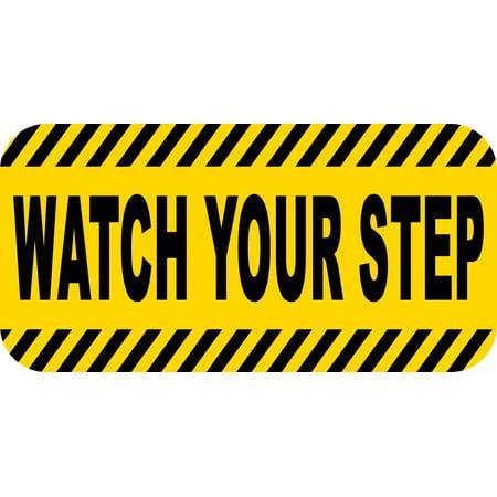 24inx12in Watch Your Step Sticker Sign Decal Sticker Wall Decals ...