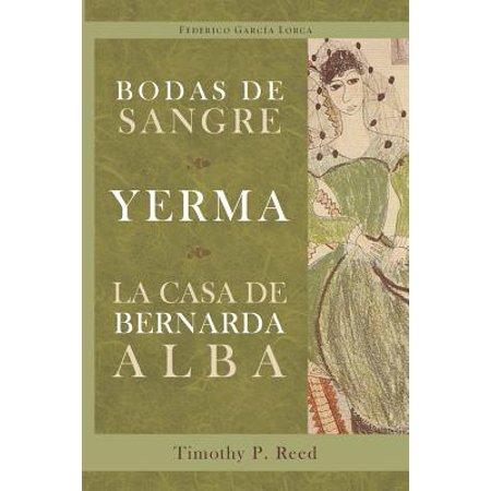 Bodas de Sangre, Yerma, La Casa de Bernarda Alba