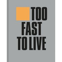 Too Fast to Live Too Young to Die : Punk & Post Punk Graphics 1976-1986 (Hardcover)