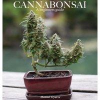 Cannabonsai: A Beginners Guide: A Beginners Guide (Hardcover)