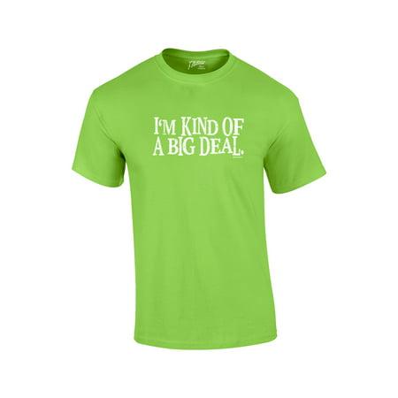 Funny T-shirt I'm Kind Of A Big Deal