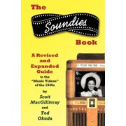 The Soundies Book : A Revised and Expanded Guide