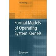 Formal Models of Operating System Kernels (Paperback)