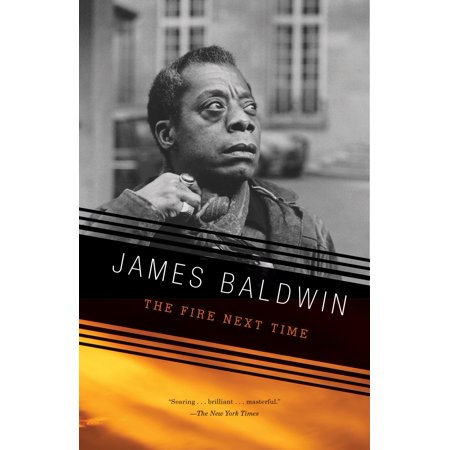 The Fire Next Time (James Baldwin The Fire Next Time Analysis)