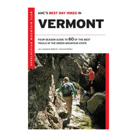 Amc's Best Day Hikes in Vermont : Four-Season Guide to 60 of the Best Trails in the Green Mountain