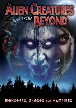 Alien Creatures from Beyond: Monsters, Ghosts & Vampires (DVD) by