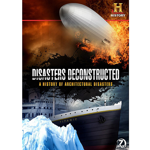Disasters Deconstructed: A History Of Architectural Disasters by ARTS AND ENTERTAINMENT NETWORK