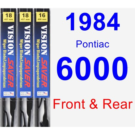1984 Pontiac 6000 Wiper Blade Set/Kit (Front & Rear) (3 Blades) - Vision Saver