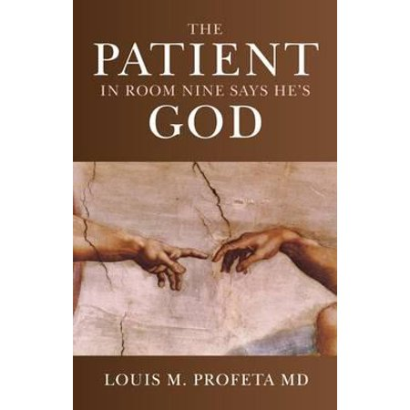 The Patient in Room Nine Says He's God (Paperback)