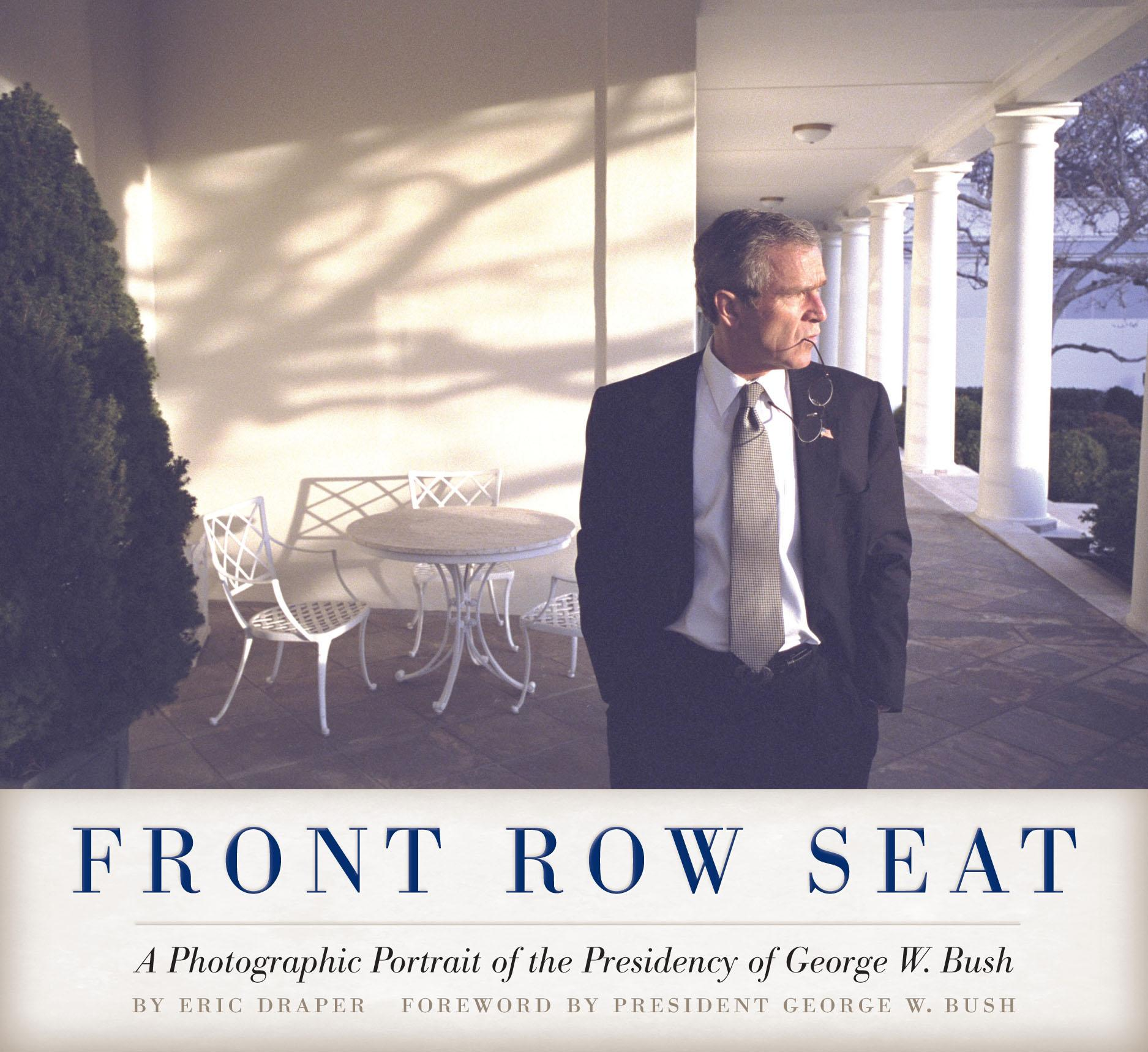 Focus on American History: Front Row Seat: A Photographic Portrait of the Presidency of George W. Bush (Hardcover)