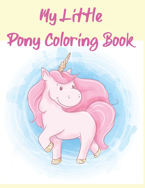 My Little Pony Coloring Book : A Fun Kid Coloring Book Game For Learning,  Coloring, Dot To Dot, Mazes, Word Search And More! - Walmart.com -  Walmart.com