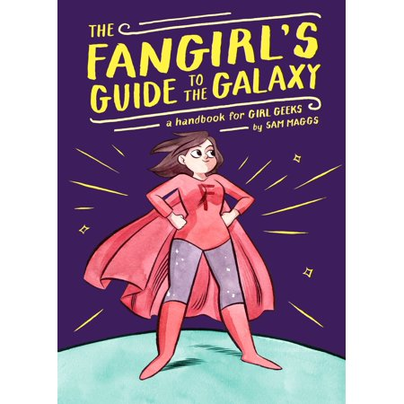The Fangirl's Guide to the Galaxy : A Handbook for Girl Geeks - Gifts For Geeky Girls