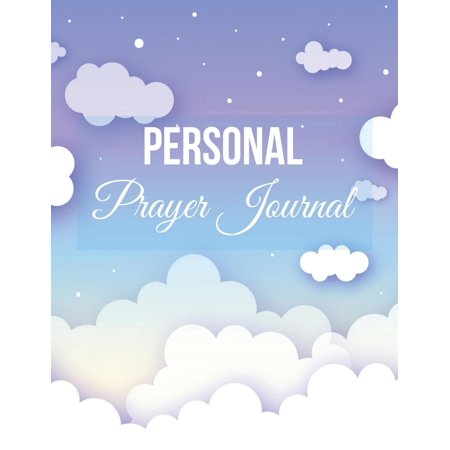 Personal Prayer Journal : Blue Sky Cloud Design Prayer Journal with Calendar 2018-2019, Dialy Guide for Prayer, Praise and Thanks Workbook: Size 8.5x11 Inches Extra (Principles Of Guided Missile Design October Sky)