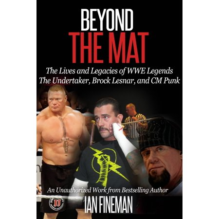 Beyond the Mat: The Lives and Legacies of WWE Legends The Undertaker, CM Punk, Brock Lesnar - (Undertaker Vs Brock Lesnar No Mercy 2003)