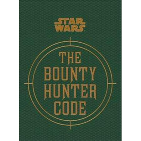Star Wars - The Bounty Hunter Code (From the Files of Boba Fett) (Star Wars/Files of Boba Fett) (Hardcover)](Dog The Bounty Hunter Costume Accessories)