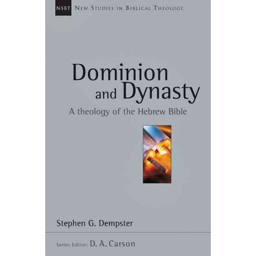 Dominion and Dynasty: A Biblical Theology of the Hebrew Bible