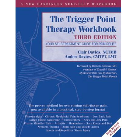 The Trigger Point Therapy Workbook : Your Self-Treatment Guide for Pain (Trigger Point 26 The Grid 2-0 Foam Roller)