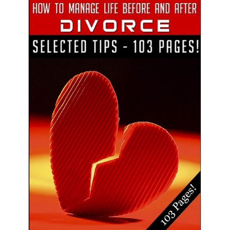 How To Manage Life Before And After Divorce -