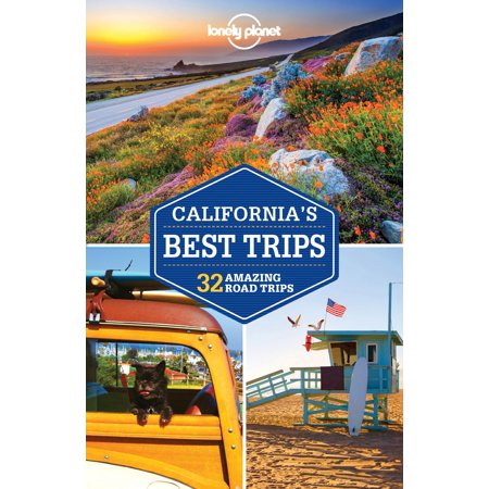 Lonely planet best trips: california - paperback: (Best One Day Trips In California)