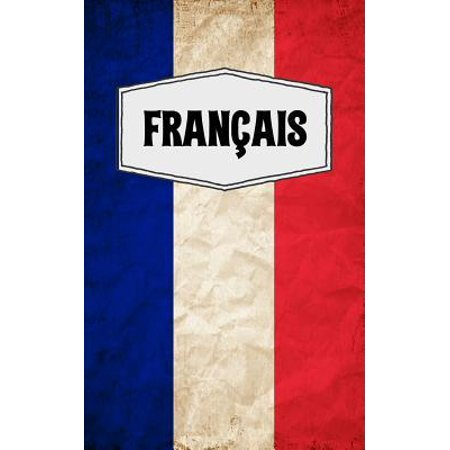 Fran�ais: French Language College Ruled Composition Notebooks with the Word Fran�ais Written on the Flag of France - 120 Blank L