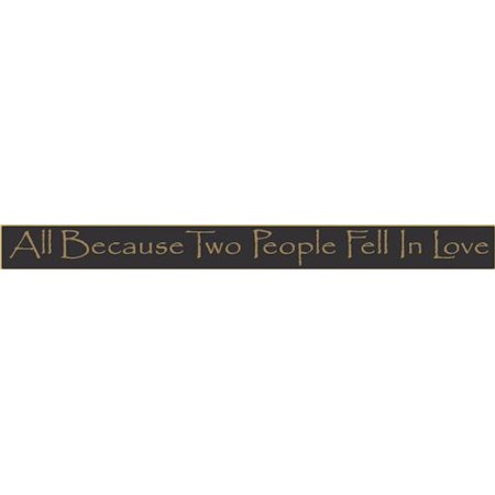 "Poor Boy Woodworks 36x4 sign ""All Because Two People Fell in Love"", Black"