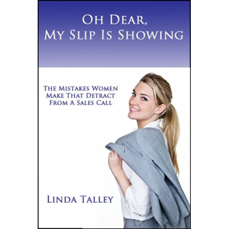 Oh Dear, My Slip Is Showing: The Mistakes Women Make That Detract From A Sales Call - (App To Make Call From Different Number)