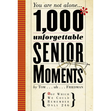 1,000 Unforgettable Senior Moments : Of Which We Could Remember Only - Deadpool Funny Moments