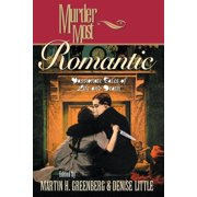 Murder Most: Murder Most Romantic : Passionate Tales of Life and Death (Hardcover)